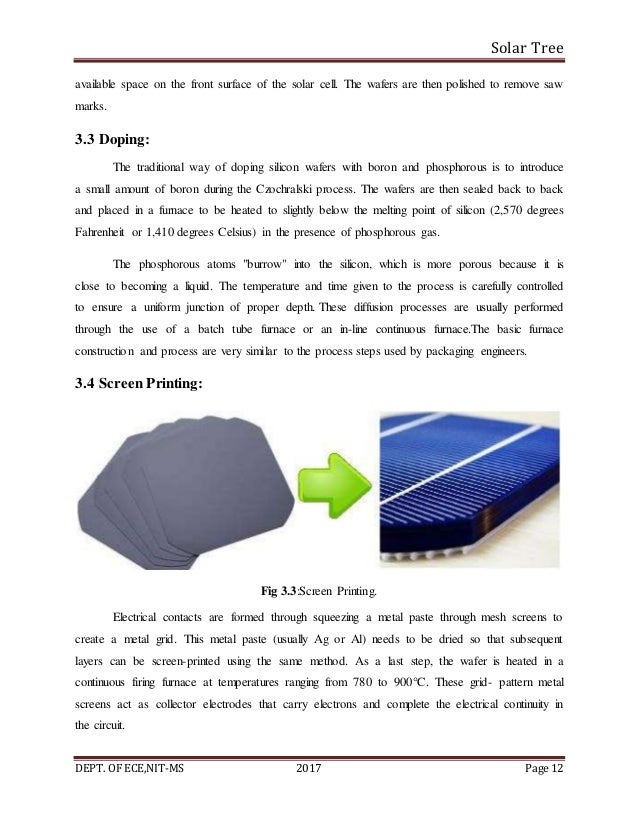 Solar Tree DEPT. OF ECE,NIT-MS 2017 Page 12 available space on the front surface of the solar cell. The wafers are then po...