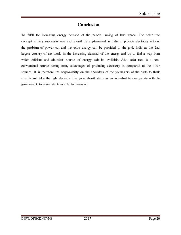 Solar Tree DEPT. OF ECE,NIT-MS 2017 Page 20 Conclusion To fulfill the increasing energy demand of the people, saving of la...