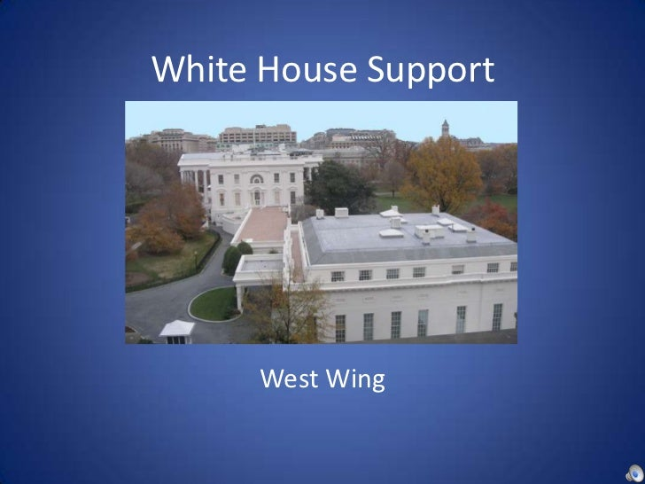 White House Support<br />West Wing<br />