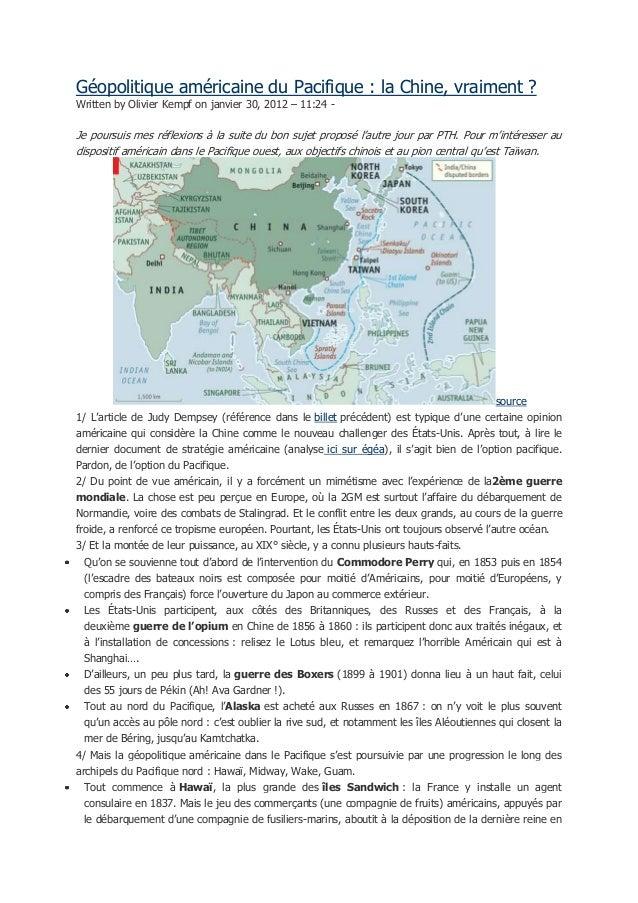 Géopolitique américaine du Pacifique : la Chine, vraiment ? Written by Olivier Kempf on janvier 30, 2012 – 11:24 - Je pour...