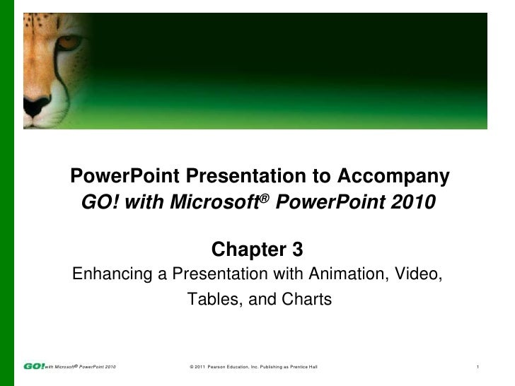 PowerPoint Presentation to Accompany<br />GO! with Microsoft® PowerPoint 2010<br />Chapter 3<br />Enhancing a Presentation...