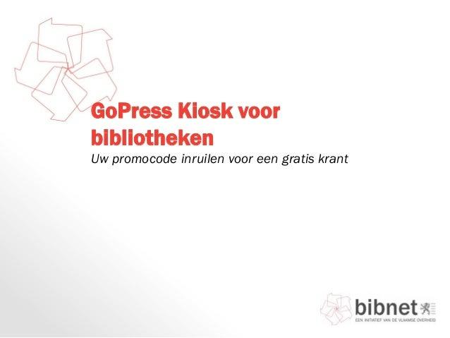 GoPress Kiosk voorbibliothekenUw promocode inruilen voor een gratis krant
