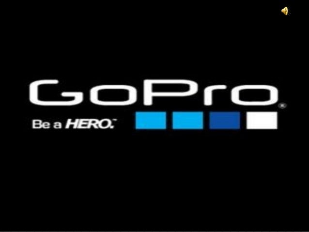 The Product: GoProDesigned camera for your sportsmen soul