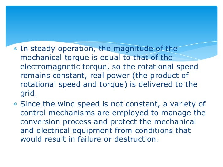 In steady operation, the magnitude of themechanical torque is equal to that of theelectromagnetic torque, so the rotationa...
