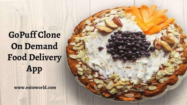 GoPuff Clone On Demand Food Delivery App www.esiteworld.com