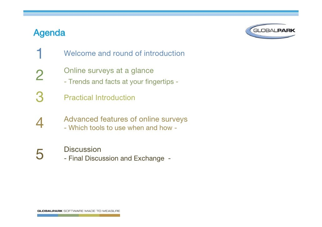 Agenda  1    Welcome and round of introduction       Online surveys at a glance 2    - Trends and facts at your fingertips...