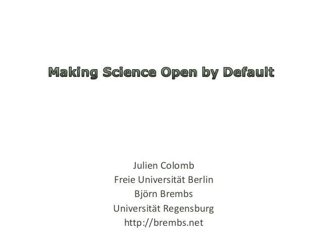 Julien Colomb Freie Universität Berlin Björn Brembs Universität Regensburg http://brembs.net