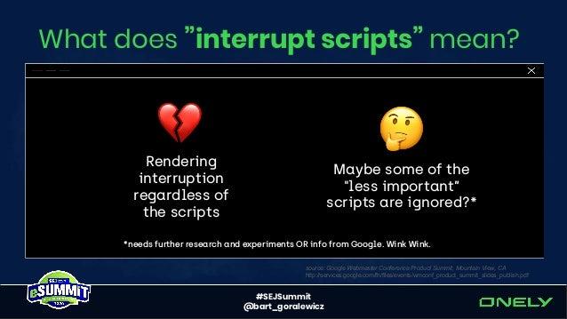 #SEJSummit @bart_goralewicz Going even more beyond JavaScript… Ekhm…