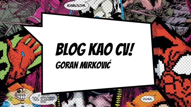 Blog kao CV! Goran mirkovic