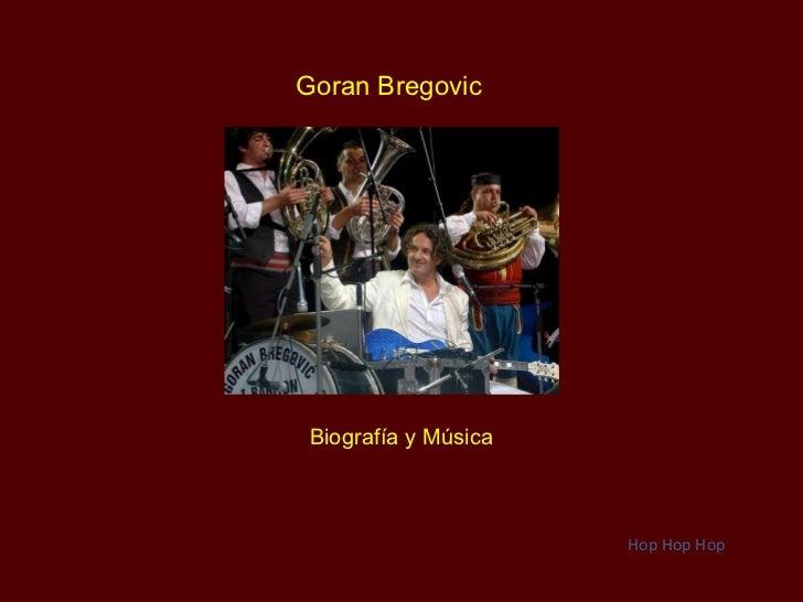 Hop Hop Hop Goran Bregovic Biografía y Música