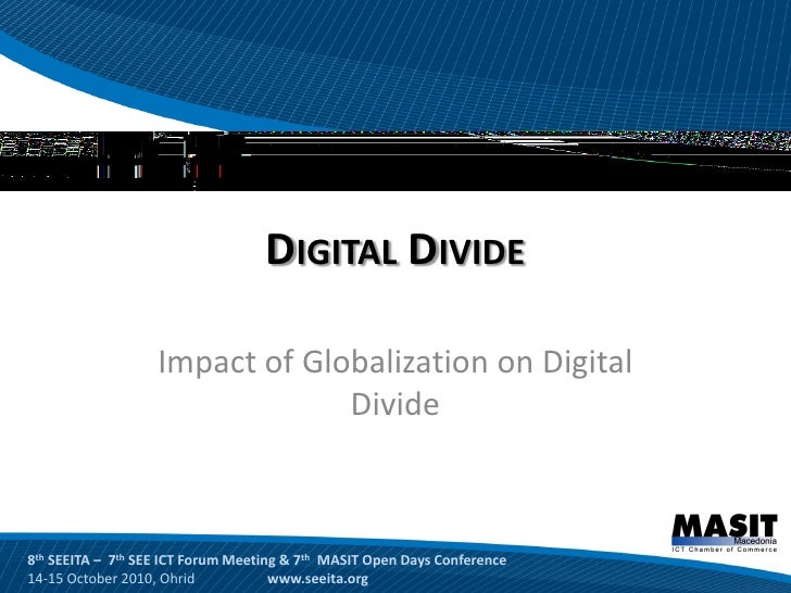 impact of the digital divide Closing digital divide critical to social, economic development, delegates say at second committee debate on information and communications technologies  would adversely impact its efforts to .