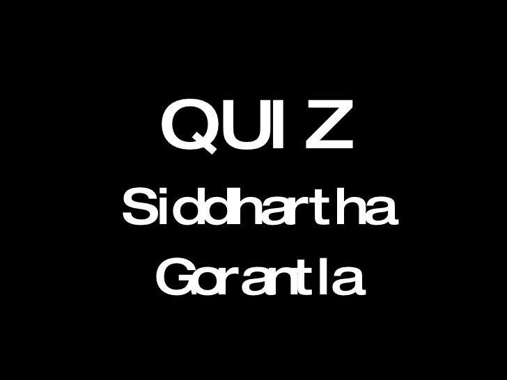 QUIZ Siddhartha Gorantla