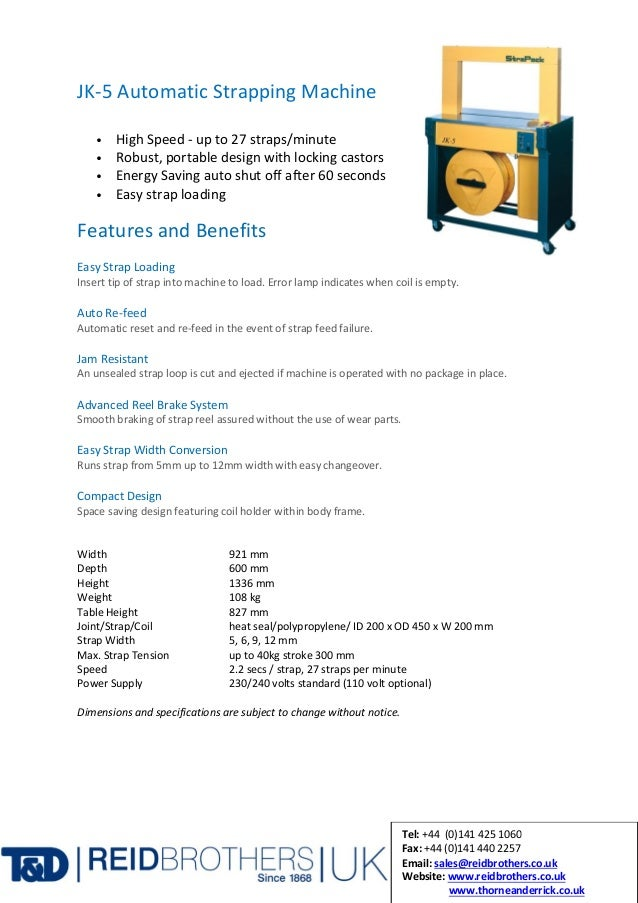 JK-5 Automatic Strapping Machine • High Speed - up to 27 straps/minute • Robust, portable design with locking castors • En...