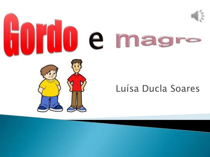 Gordoemagro<br />Luísa Ducla Soares<br />