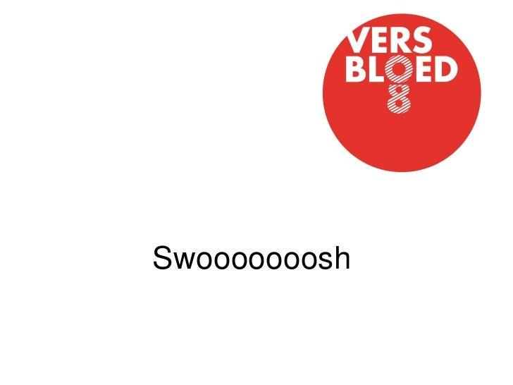 Swooooooosh