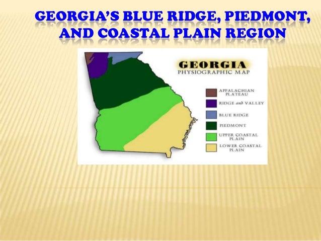 GEORGIA'S BLUE RIDGE, PIEDMONT,  AND COASTAL PLAIN REGION