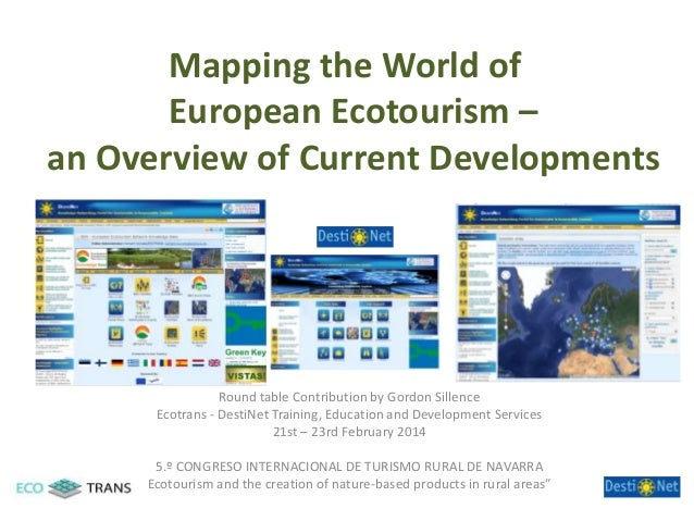 Mapping the World of European Ecotourism – an Overview of Current Developments  Round table Contribution by Gordon Sillenc...