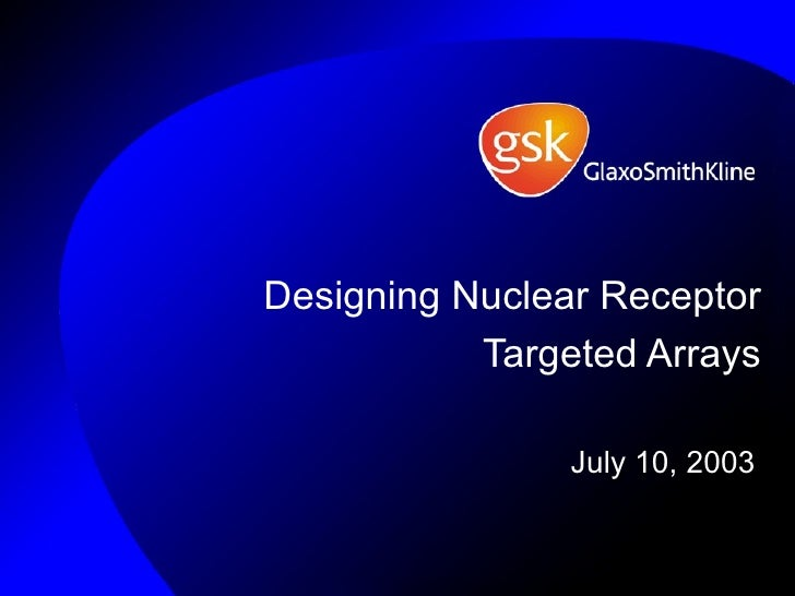 Designing Nuclear Receptor Targeted Arrays July 10, 2003