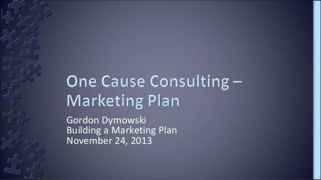 Gordon Dymowski Building a Marketing Plan November 24, 2013