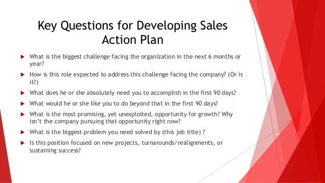 Deliver Attainment Plan; 8. Key Questions For Developing Sales Action Plan  ...