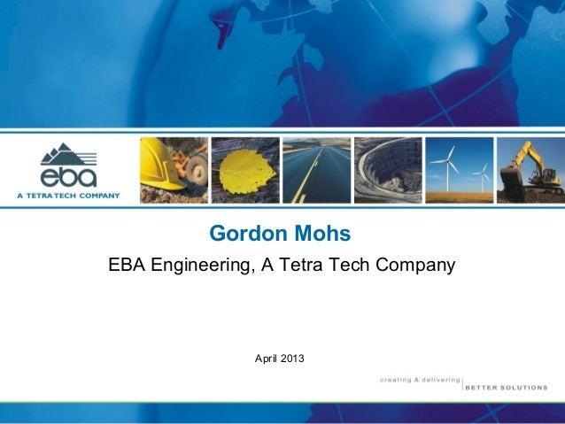 Gordon MohsEBA Engineering, A Tetra Tech CompanyApril 2013