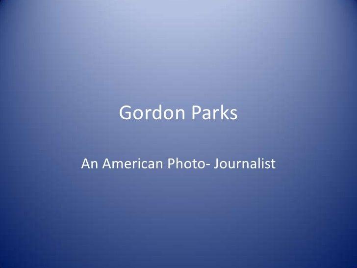 Gordon Parks  An American Photo- Journalist