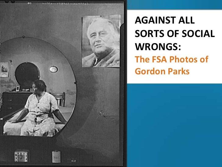 AGAINST ALLSORTS OF SOCIALWRONGS:The FSA Photos ofGordon Parks