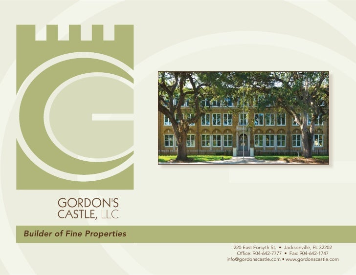 Builder of Fine Properties                                 220 East Forsyth St. • Jacksonville, FL 32202                  ...