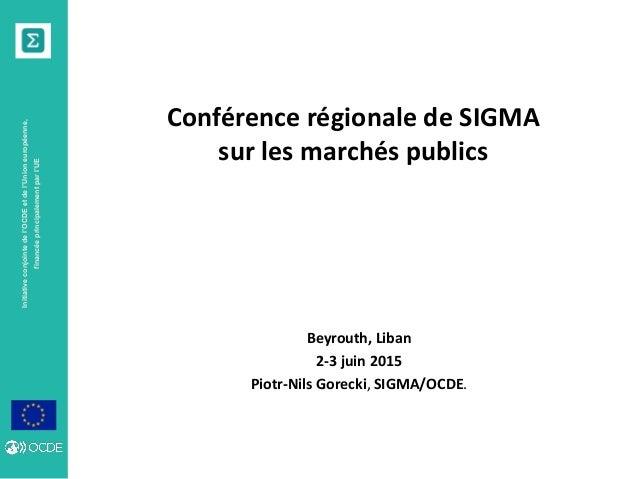 Initiativeconjointedel'OCDEetdel'Unioneuropéenne, financéeprincipalementparl'UE Conférence régionale de SIGMA sur les marc...