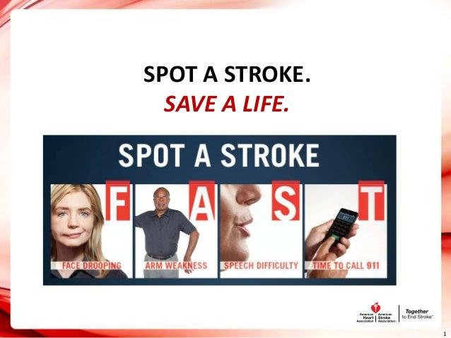 SPOT A STROKE.  SAVE A LIFE.                 1