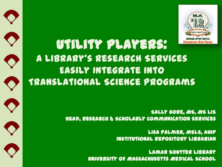 Utility Players: A Library's Research Services      Easily Integrate intoTranslational Science Programs                   ...