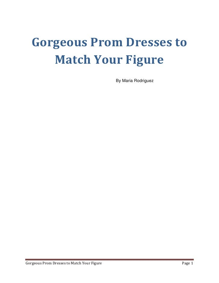 Gorgeous Prom Dresses to      Match Your Figure                                             By Maria RodriguezGorgeous Pro...