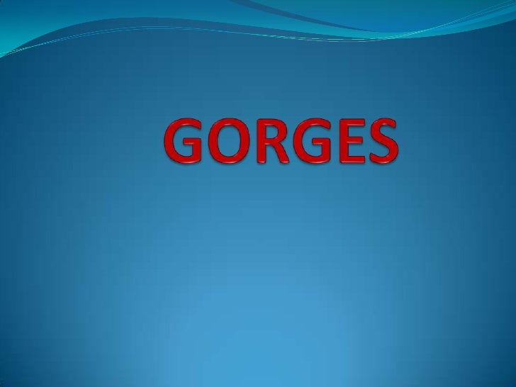 Formation of gorges Gorges are deep ,narrow and steep sided river valleys. They are mostly formed when the process of fo...