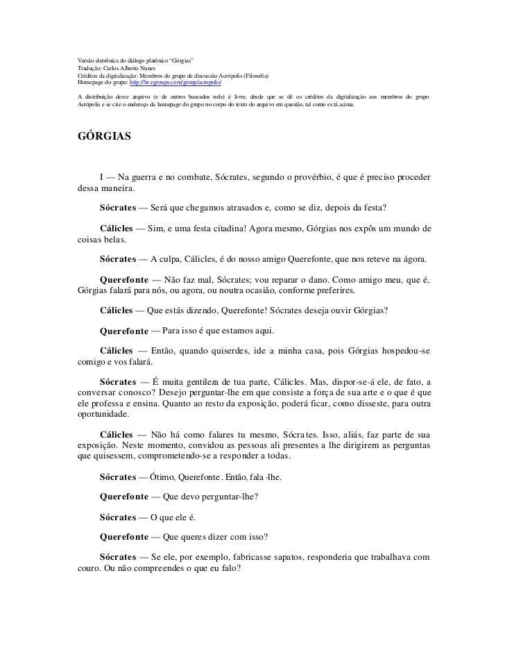 """Versão eletrônica do diálogo platônico """"Górgias"""" Tradução: Carlos Alberto Nunes Créditos da digitalização: Membros do grup..."""