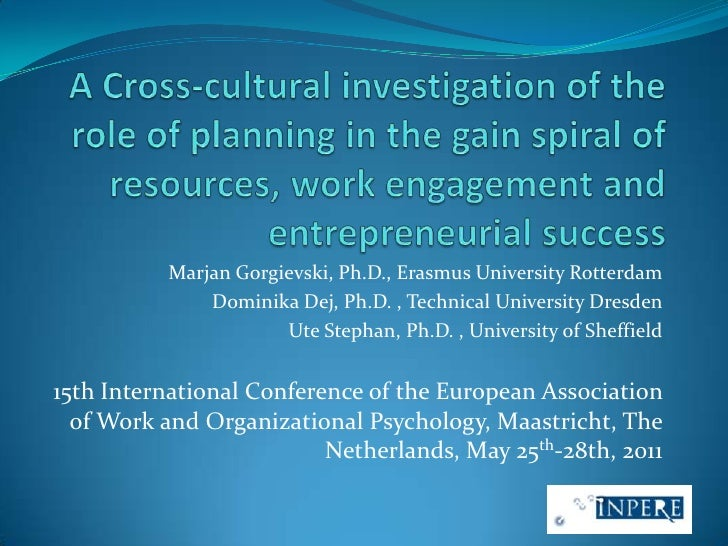 A Cross-cultural investigation of the role of planning in the gain spiral of resources, work engagement and entrepreneuria...