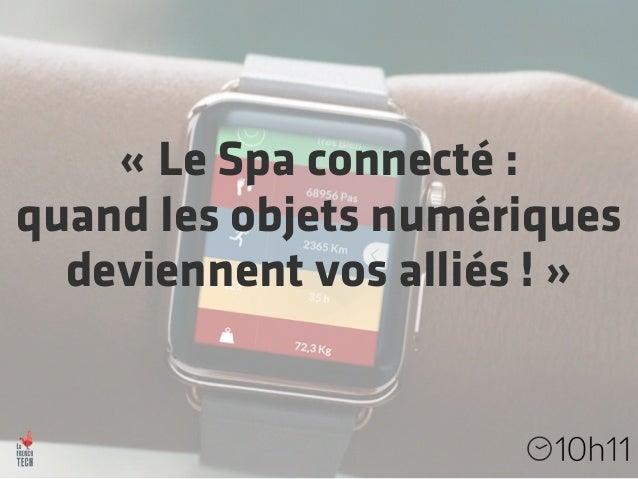 « Le Spa connecté :  quand les objets numériques  deviennent vos alliés ! »