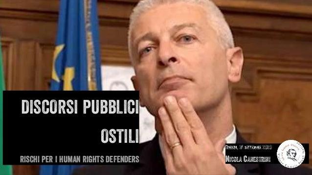 GORIZIA, 24 SETTEMBRE 2020 NICOLA CANESTRINI DISCORSI PUBBLICI OSTILI RISCHI PER I HUMAN RIGHTS DEFENDERS