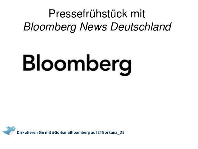 Pressefrühstück mit Bloomberg News Deutschland Diskutieren Sie mit #GorkanaBloomberg auf @Gorkana_DE