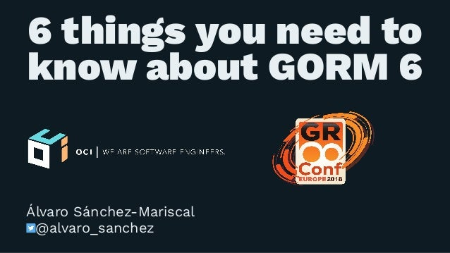6 things you need to know about GORM 6