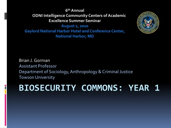 Biosecurity Commons: Year 1<br />Brian J. Gorman<br />Assistant Professor<br />Department of Sociology, Anthropology & Cri...
