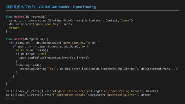 插件是怎么⼯作的 - GORM Callbacks - OpenTracing