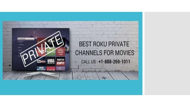 Add The Best Private Channels on Roku For Streaming Movies