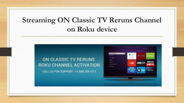 How To Activate ON Classic TV Reruns Channels to Roku player?