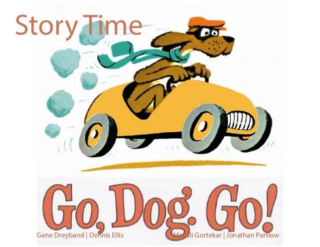 Story Time  Gene Dreyband | Dennis Ellis  Manali Gortekar | Jonathan Partlow