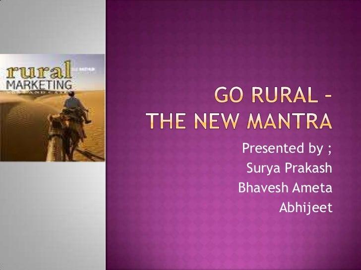 Presented by ;  Surya PrakashBhavesh Ameta       Abhijeet