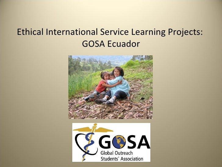 Ethical International Service Learning Projects:  GOSA Ecuador