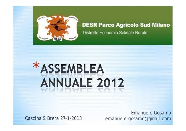 *                                      Emanuele GosamoCascina S.Brera 27-1-2013   emanuele.gosamo@gmail.com