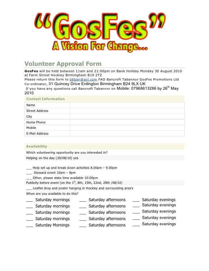 Volunteer Approval Form GosFes will be held between 11am and 21:00pm on Bank Holiday Monday 30 August 2010 at Farm Street ...