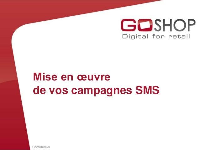 ConfidentielMise en œuvrede vos campagnes SMS