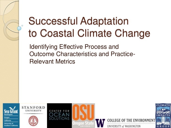 Successful Adaptationto Coastal Climate ChangeIdentifying Effective Process andOutcome Characteristics and Practice-Releva...